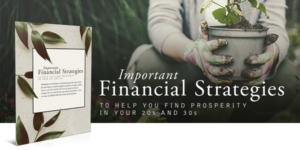Important Financial Strategies for Your 20s and 30s